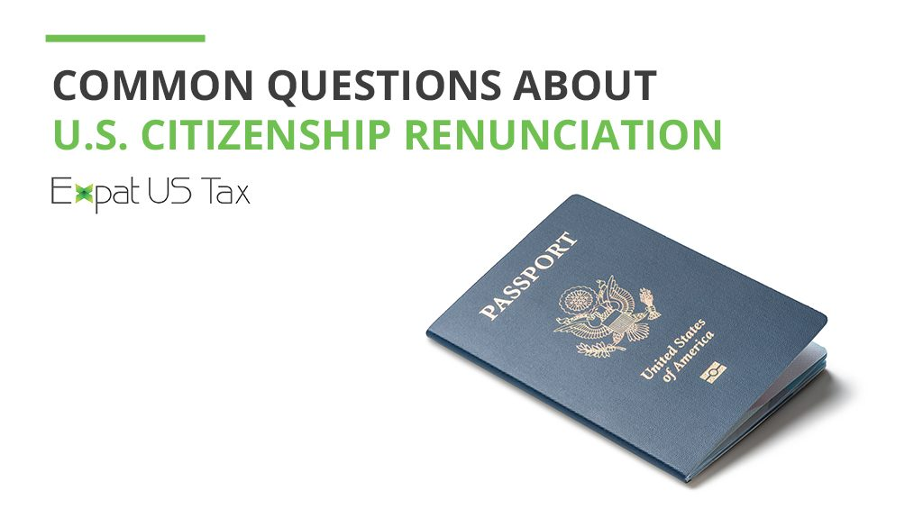 Frequently Asked Questions about Renouncing Your U.S. Citizenship