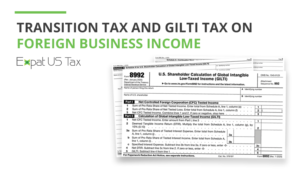 GILTI Tax and Transition Tax on Foreign Business Income Explained