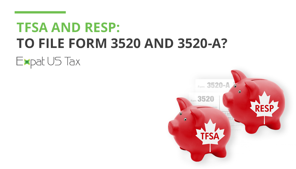 Who needs to file IRS Forms 3520 and 3520-A for their TFSA and RESP?