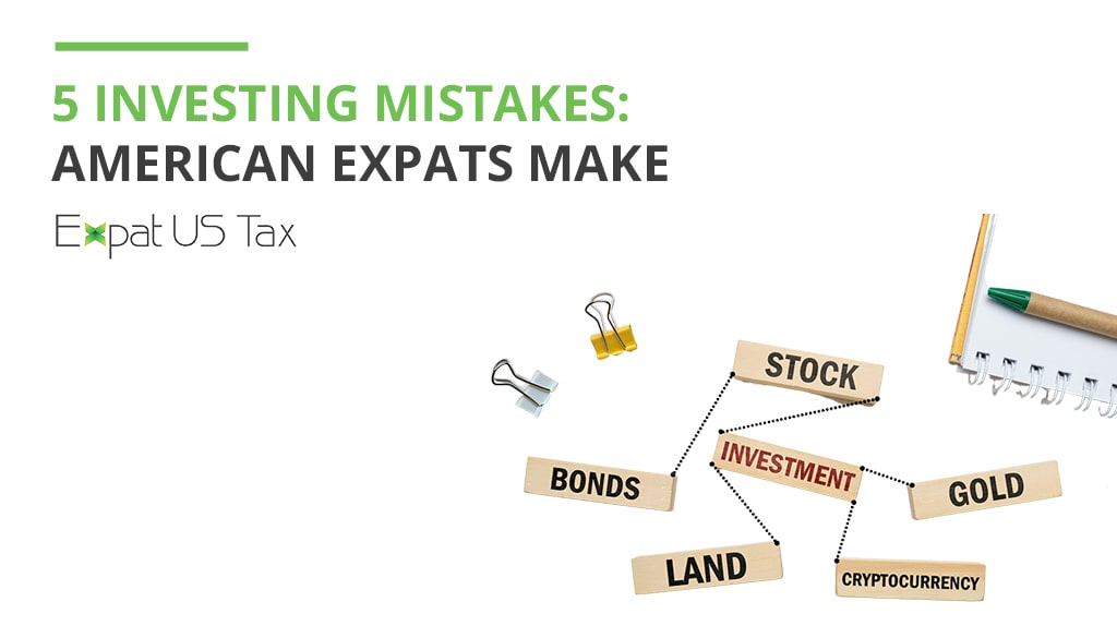 Five Investment-Related Mistakes American Expats Make